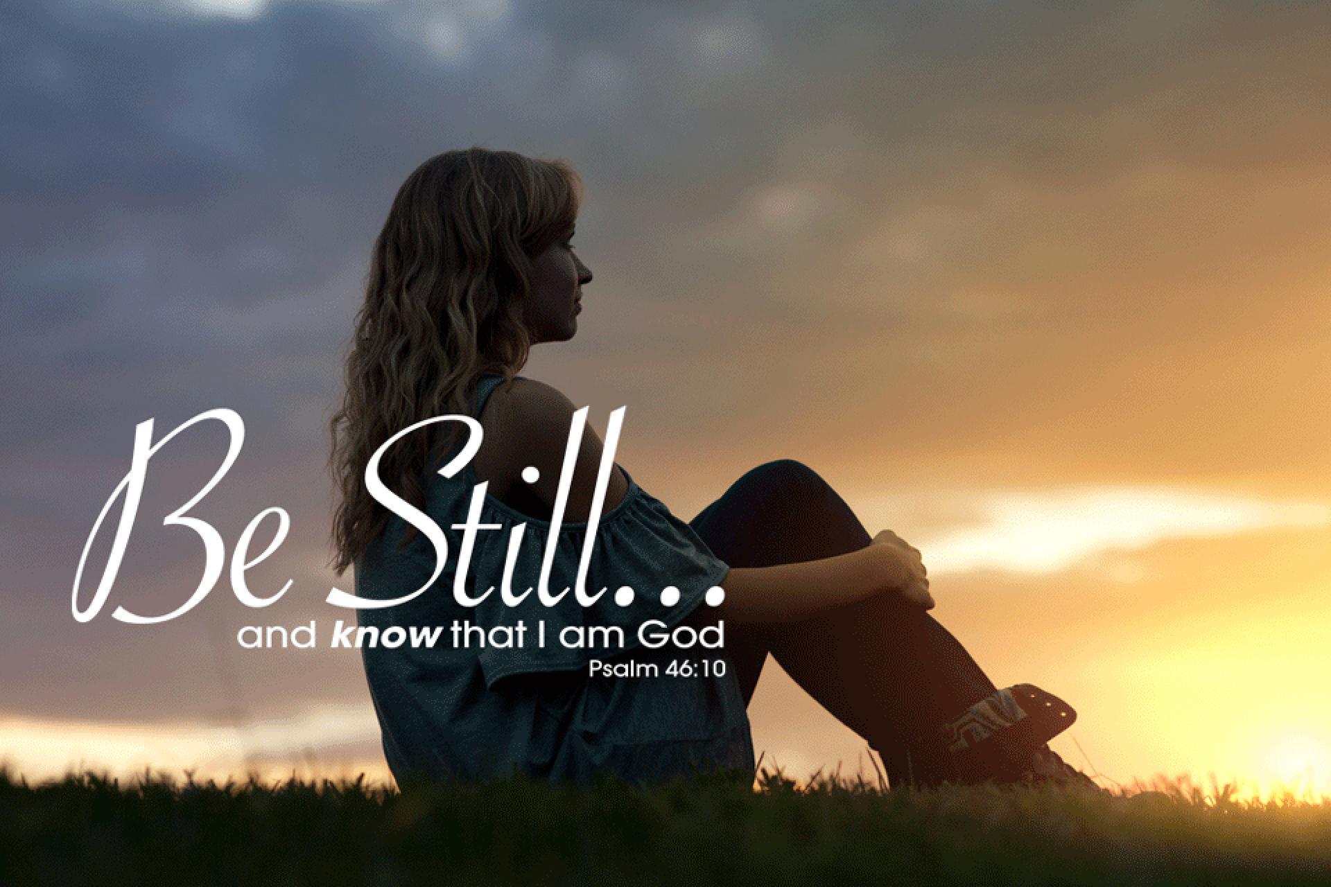 Be Still!